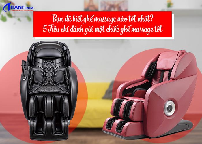 Bạn đã biết ghế massage nào tốt nhất 5 Tiêu chí đánh giá một chiếc ghế massage tốt
